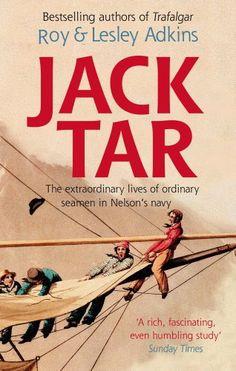 Jack Tar: Life in Nelson's Navy by [Adkins, Roy & Lesley, Adkins, Roy]