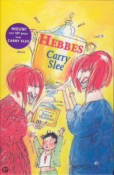 Hebbes - Carry Slee Om voor te lezen aan groep 4, 5 en 6.