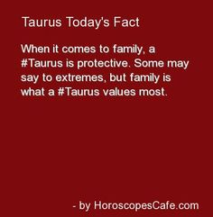 "i think this should be more like "" loved ones"". not every taurus likes- let alone loves- their family Taurus Daily, Sun In Taurus, Taurus And Gemini, Taurus Quotes, Zodiac Signs Taurus, My Zodiac Sign, Daily Fun Facts, Taurus Traits, Taurus"