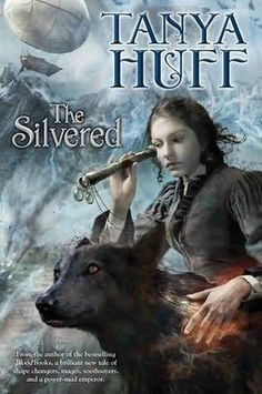 The Silvered by Tanya Huff. Meet a different kind of werefolk. Full of magic, prophecy and strong female characters.