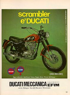 Ducati Scrambler - Sebastian Conran has two of these - and they're runners. Ducati Scrambler, Scrambler Motorcycle, Moto Yamaha, Triumph Motorcycles, Vintage Motorcycles, Vintage Advertisements, Vintage Ads, Vintage Posters, Retro Ads