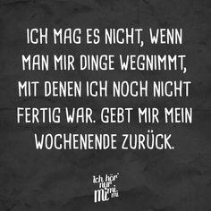 Je n& pas être enlevé à des choses dont je n& pas fini. Rends-moi mon week-end. - DÉCLARATIONS VISUELLES® - Visual Statements®️ Je n& pas être enlevé à des choses que je n& pas terminée - Totally Me, Visual Statements, About Me Blog, Humor, Funny, Quotes, German, My Life Quotes, Funny Quotes And Sayings