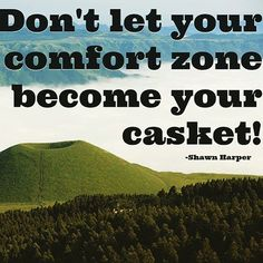 Dream Chasing #216: Don't let your comfort zone become your casket. - Shawn Harper