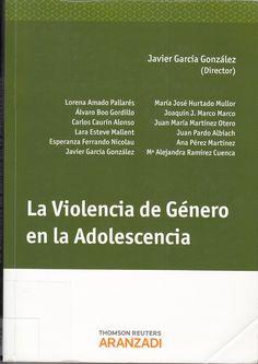 La violencia de género en la adolescencia / Javier García González (director) ; Lorena Amado Pallarés ... [et al.]