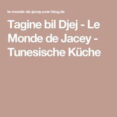 Tagine bil Djej - Le Monde de Jacey - Tunesische Küche