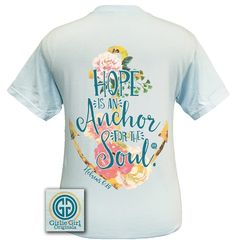 Girlie Girl Hope Anchors The Soul Faith Bright Comfort Colors T Shirt