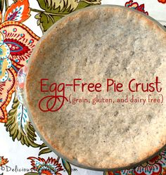 Egg-Free Pie Crust (Grain, Gluten, and Dairy Free) // deliciousobsessions.com