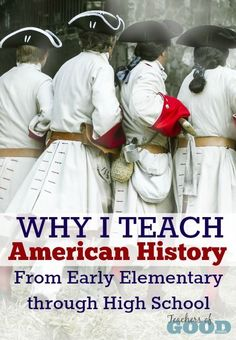 Why I Teach American History From Early Elementary Through High School | Homeschool education design for your unique family. | www.teachersofgoodthings.com