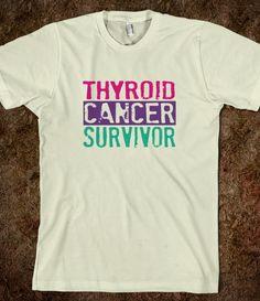 Proud Thyroid Cancer Survivor