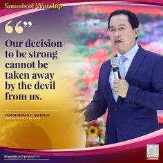 Excerpt from Sounds of Worship Our decision to be strong cannot be taken away by the devil from us. ~ Pastor Apollo C. Quiboloy, Appointed Son of God Son Of God, Facebook Sign Up, Apollo, Worship, Devil, Sons, Father, Spirituality, Pastor