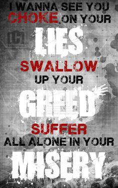 - from Lies Greed Misery by Linkin Park I know this song word for word it's just so fun to sing/rap actually.