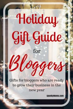The perfect holiday gift guide for bloggers who are ready to grow their business in the new year!