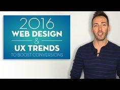 Boom! Definitely watch this. >> 2016 Web Design Trends to Boost Conversions - YouTube