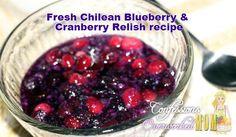 Fresh Chilean Blueberry & Cranberry Relish recipe.