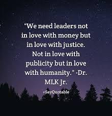 Αποτέλεσμα εικόνας για we need leaders not in love with money but in love with justice