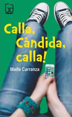 Carranza, Maite. CALLA, CÀNDIDA, CALLA. Cruïlla, 2016.