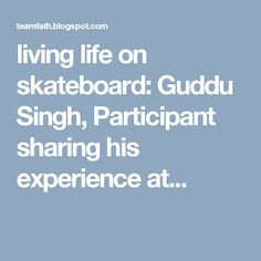 living life on skateboard: Guddu Singh, Participant sharing his experience at...