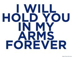 Never tiring. Never weakening. Always faithful and always Yours my Love!