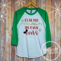 Most Wonderful Time of the Year Raglan/Disney Christmas Time to Wear Ears/Glitter Disney Raglan Christmas Shirt