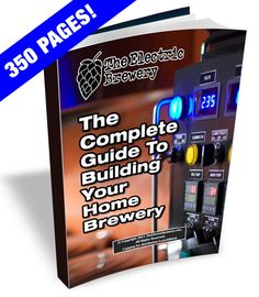 The Complete Guide to Building Your Electric Home Brewery