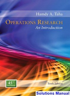 Introduction to operations research 10th edition fred hillier solutions manual for operations research an introduction 10th edition by taha ibsn 9780134444017 fandeluxe