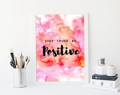 Stay Think Be Positive Pink Watercolor Printable by VisualPixie