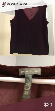 "Maroon ""velvet"" top. Worn once. Batman Republican. Great condition. Sleeveless top. Burgundy / maroon. Worn once. Banana Republic Tops Blouses"