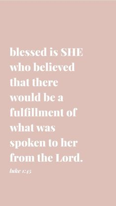 Blessed is SHE who believed that there would be a fulfillment of what was spoken to her from the Lord. Bible Verses Quotes, Jesus Quotes, Bible Scriptures, Faith Quotes, Trusting God Quotes, Bible Notes, Life Quotes Love, Quotes About God, Bible Quotes About Beauty