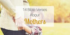 14 Bible Verses About Mothers Encouragement Quotes, Bible Quotes, Bible Verses About Mothers, God Will Provide, Religion, Inspirational Quotes, Life Coach Quotes, Inspiring Quotes, Bible Scripture Quotes