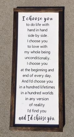 Self Love Quote Discover Id Choose You Sign Wedding Gift Anniversary Gift Valentines Day Gift Rustic Wood Sign Hand Painted Sign Framed Sign I Choose You The Words, Id Choose You, I Choose You Quotes, Motivacional Quotes, Funny Quotes, Family Quotes And Sayings, Love Sayings, Crush Sayings, Sweet Sayings