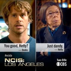 Deeks: You good, Hetty? Hetty: Just dandy. Ncis Los Angeles, Serie Ncis, Eric Christian Olsen, Ncis New, Tv Show Casting, Great Tv Shows, Me Tv, Criminal Minds, Murdoch Mysteries