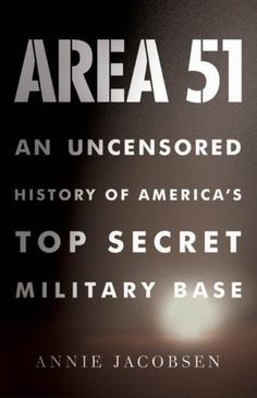 BARNES & NOBLE | Area 51: An Uncensored History of America's Top Secret Military Base by Annie Jacobsen, Little, Brown & Company | NOOK Book (eBook), Paperback, Hardcover, Audiobook
