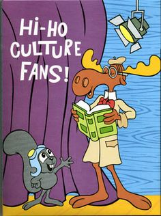 Rocky and Bullwinkle - classic!