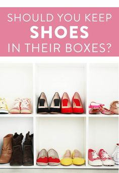 Should you keep your shoes in the shoe box or out?