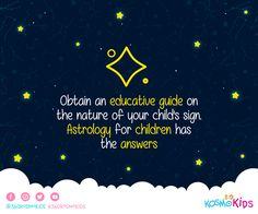 Learn the #sign and nature of your #children. #Astrology will give you the answers #360KosmoKids #Education