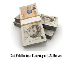 Make money from home Get Paid In Your Currency or U.S. Dollars