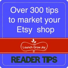 Etsy Marketing Tips  -  if you have an Etsy shop (or other online shop) this is a blog to find great ideas.