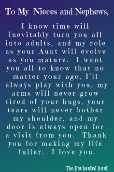 What does it mean to be an Aunt? Read my open letter to my nieces and nephews. Let your niece and nephew know how much they mean to you by writing them a love letter. Aunts love is the best love. Neices Quotes, Niece Quotes From Aunt, Quotes About Nieces, Daughter Quotes, Becoming An Aunt Quotes, Sister Poems, Grandmother Quotes, Father Daughter, Family Quotes