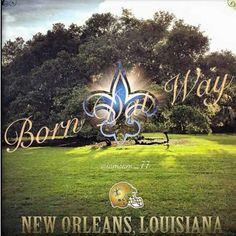 Born Dat Way. New Orleans Saints