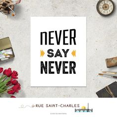 Never Say Never printable art instant download inspirational quote #digitalart printable quote