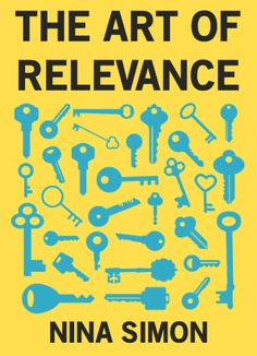 Win a copy of Nina Simon's new book, The Art of Relevance