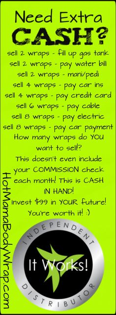 Did you know you can SELL that Crazy Wrap Thing and make extra money? Maybe even make a CAREER out of it! Want to stay home with your kids? Quit working for someone else? Work for yourself? When you join the WRAPPERS WITH SWAGGER team, you get discounted product, the rights to sell, and a TEAM that wants you to succeed! Let me help you!  Join the TEAM by clicking the pin or get more info here --  http://hotmamabodywrap.com/become-an-it-works-distributor