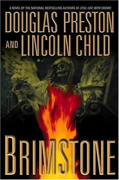 Brimstone, by Douglas Preston and Lincoln Child. Not the first Agent Pendergast novel, but the first one I read. It got me hooked! <3
