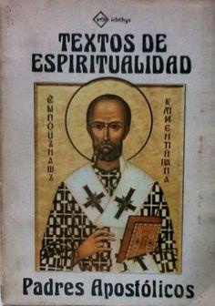 Padres apostólicos : selección de textos de espiritualidad / traducción, selección e introducción por Luis Glinka - Buenos Aires : Lumen, imp. 1989