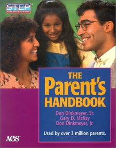 The Parents Handbook: Systematic Training for Effective Parenting (Step: Systematic Training for Effective Parenting) by Don C., Sr. Dinkmeyer, http://www.amazon.com/dp/0785411887/ref=cm_sw_r_pi_dp_sgxErb13BK6E6