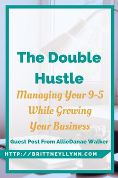The Double Hustle: Managing Your 9-5 While Growing Your Business | Managing your 9-5 job while also growing your side business can be tricky. Click to learn the ways you can double your hustle, without feeling totally drained!
