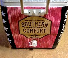 "Formal Cooler- Southern Comfort. Sides say ""You can go to Hell, and I will go to Texas."""