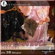 Zofenschule Lektion 1 - Ein 3D-Erotik-Hörspiel http://www.fetischaudio.de/Erotische-3D-Hoerspiele/Zofenschule-Lektion-1-Ein-3D-Erotik-Hoerspiel