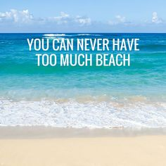 100% agree on this one. Basically my motto for the summer!----#beachquotes #beachlife #beachsayings #coastalquotes #summerquotes #summersayings #neverenoughbeach #beachallday