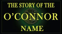 The story of the Irish name Connor, O'Connor and its variations.
